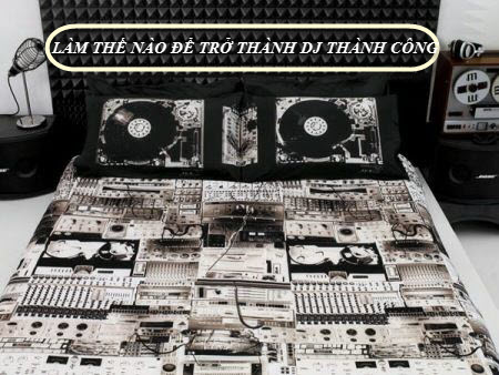 lam-the-nao-tro-thanh-hot-dj
