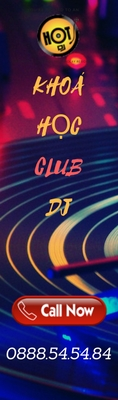 khoa-hoc-club-dj-hot